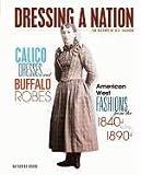 Calico Dresses and Buffalo Robes, Katherine E. Krohn, 0761358900