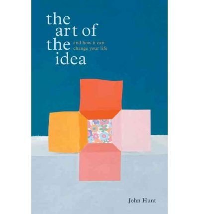 Download The Art of the Idea and How it Can Change Your Life: and How it Can Change Your Life (Hardback) - Common pdf epub