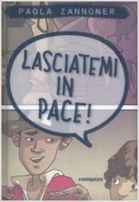 Lasciatemi in pace! (Italian Edition)