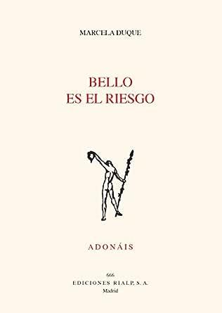 Bello es el riesgo (Poesía Adonáis) eBook: Duque, Marcela: Amazon ...