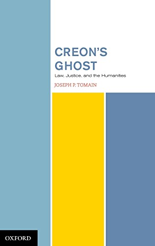 Creon's Ghost Law Justice and the Humanities by Oxford University Press