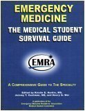 Emergency Medicine : The Medical Student Survival Guide, , 1929854048