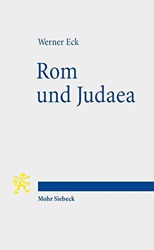 Rom und Judaea: Fünf Vorträge zur römischen Herrschaft in Palaestina (Tria Corda, Band 2)