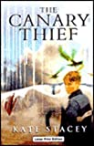 The Canary Thief, Kate Stacey, 0708946585