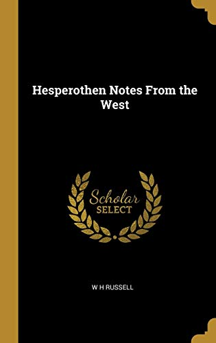 Hesperothen Notes From the West