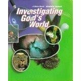 img - for Investigating God's World (A Beka Book Science Series) book / textbook / text book