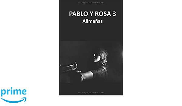 Amazon.com: PABLO Y ROSA 3: Alimañas (Spanish Edition) (9781521574768): Pedro Casiano Gonzalez: Books