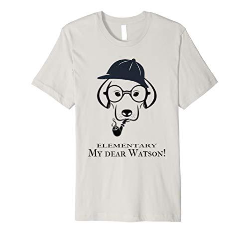 Sherlock Holmes Funny Dog T-Shirt Elementary My Dear Watson]()