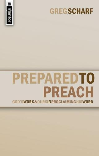 Prepared to Preach: God's Work and Ours in Proclaiming His Word (Christian Focus)