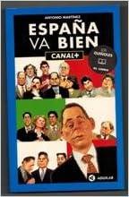 España Va Bien : Canal Plus: Amazon.es: Antonio Martinez: Libros