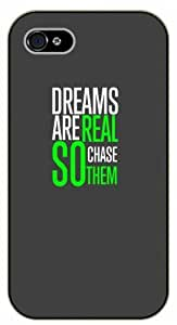 iPhone 4 / 4s Dreams are real, so chase them - Black plastic case / Inspirational and motivational life quotes / SURELOCK AUTHENTIC by icecream design