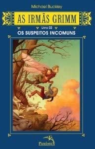 Irmãs Grimm. As Suspeitos Incomuns - Livro 2