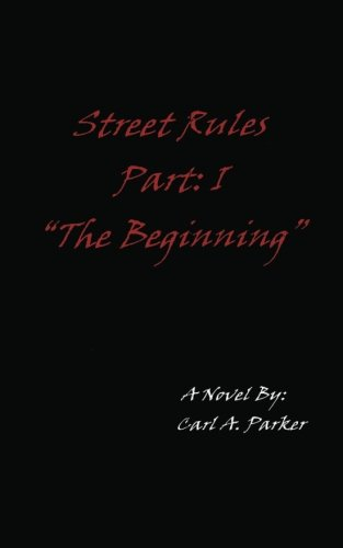 (Street Rules Part 1: The Beginning)