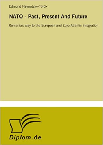 NATO - Past, Present And Future: Romania's way to the European and Euro-Atlantic integration