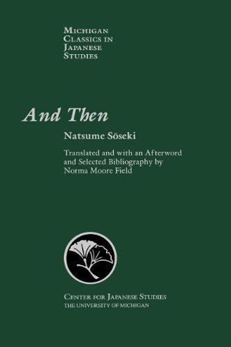 And Then: Natsume Soseki's Novel Sorekara (Michigan Classics in Japanese Studies)