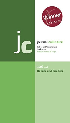 journal culinaire. Kultur und Wissenschaft des Essens: No. 26: Hühner und ihre Eier /