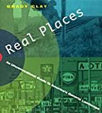 Real Places, Grady Clay, 0226109461