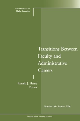 Transitions Between Faculty and Administrative Careers: New Directions for Higher Education, Number 134 (J-B HE Single Issue Higher Education)
