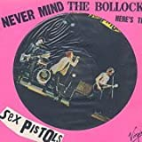 Never Mind the Bollocks, Here's The Sex Pistols (Picture Disc)