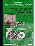 Programación de unidades didácticas según ambientes de aprendizaje (libro + DVD) (Educación Física... y su enseñanza en Educación Infantil y Primaria) - 9788495114525