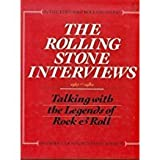 The Rolling Stone Interviews, 1967-1980: Talking with the Legends of Rock & Roll