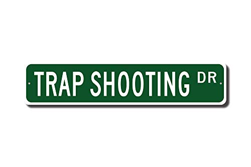 Trap Shooting Sign Trap Shooting Fan Trap Shooting Gift Clay Pigeon Shooting Street Sign Novelty Metal Aluminum Sign for Men Home Decor ()