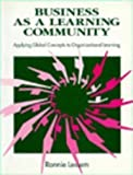 Business as a Learning Community, Ronnie Lessem, 0077077873
