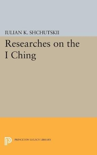Researches on the I CHING (Princeton University Press)