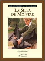 La silla de montar/ The Saddle: Guias Fotograficas Del Caballo