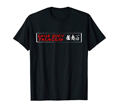 Chop Suey Palace Chinese Restaurant T-Shirt