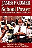 School Power : Implications of an Intervention Project, Comer, James P., 0029065550