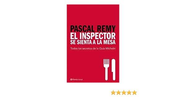 El inspector se sienta a la mesa (Planeta Actual): Amazon.es: Remy ...