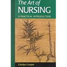 The Art of Nursing: A Practical Introduction 1st (first) edition