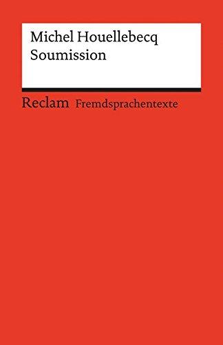 Soumission: Roman. Französischer Text mit deutschen Worterklärungen. B2–C1 (GER) (Reclams Universal-Bibliothek)