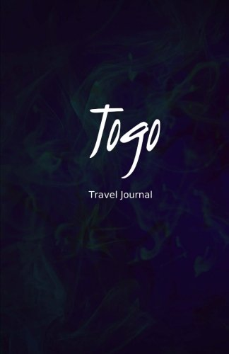 Togo Travel Journal: Perfect Size 100 Page Travel Notebook Diary