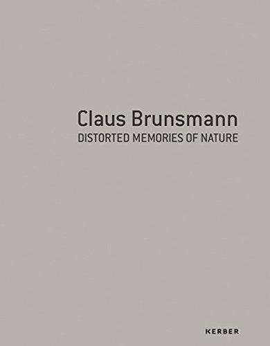 Claus Brunsmann: Distorted Memories of Nature pdf