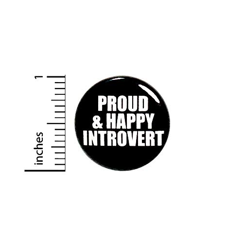 Introvert Button Pin Proud And Happy Introvert Backpack Jacket Pinback 1 Inch 66-20