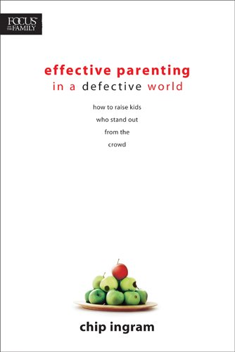 - Effective Parenting in a Defective World (Focus on the Family)