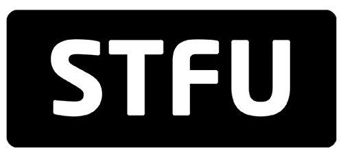 (Large 5'' Sticker - STFU Hard Hat - Construction Toolbox, Hardhat, Lunchbox, Helmet, Mechanic & More)