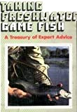 img - for Taking Freshwater Game Fish: A Treasury of Expert Advice book / textbook / text book