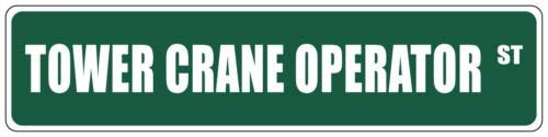 Iliogine Tower Crane Operator Green Street Sign Metal Signs Gift for Men Home Decorative Aluminum Sign Indoor Outdoor ()
