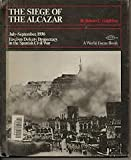 The Siege of the Alcazar, July-September, 1936, Robert C. Goldston, 0531021645