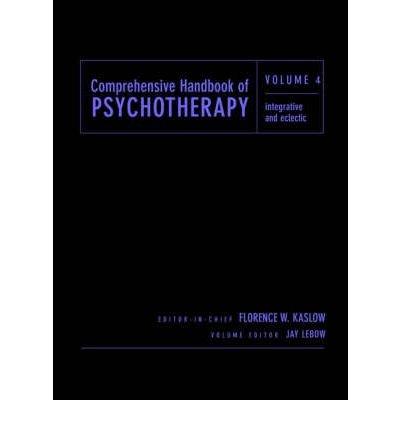 Read Online [(Comprehensive Handbook of Psychotherapy: Integrative/Eclectic v. 4)] [Author: Florence W. Kaslow] published on (June, 2002) pdf