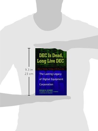 aff87e59 DEC Is Dead, Long Live DEC: The Lasting Legacy of Digital Equipment  Corporation: Edgar H. Schein, Peter S. DeLisi, Paul J. Kampas, Michael M.  Sonduck: ...