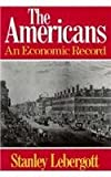 img - for The Americans: An Economic Record by Stanley Lebergott (1984-06-23) book / textbook / text book