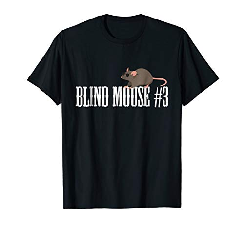 Blind Mouse #3 Shirt, Funny Group Halloween Costume Gift
