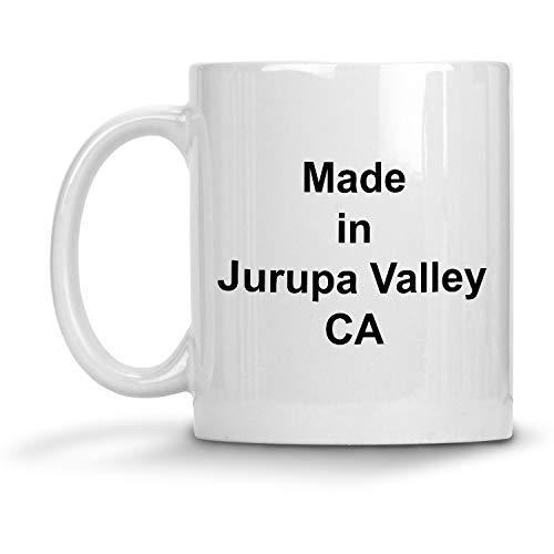 Made in Jurupa Valley, CA Mug - 11 oz White Coffee Cup - Funny Novelty Gift Idea
