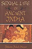 img - for Sexual life in ancient India: A study in the comparative history of Indian culture book / textbook / text book