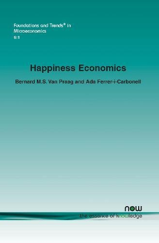 Happiness Economics: A New Road to Measuring and Comparing Happiness (Foundations and Trends(r) in Microeconomics)
