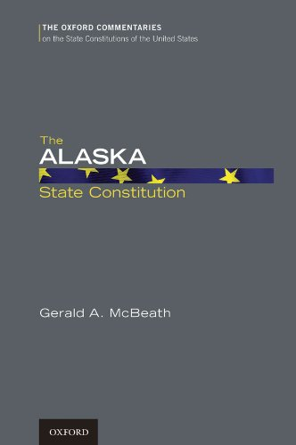 Download The Alaska State Constitution (Oxford Commentaries on the State Constitutions of the United States) Pdf